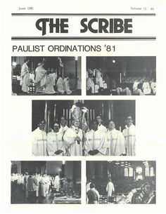 Views from the Paulist Fathers Ordinations Mass in 1981 at our mother church, the Church of St. Paul the Apostle, in New York City.  Among the men ordained that day are Paulist Fr. Tom Tavella, Paulist Fr. Bill Edens, Paulist Fr. Paul Rospond and Paulist Fr. Daniel McCotter.