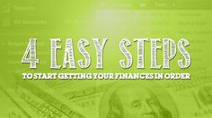 4 Easy Steps To Start Getting Your Finances In Order