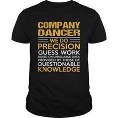 COMPANY-DANCER #shirt #Tshirt. SATISFACTION GUARANTEED  => https://www.sunfrog.com/LifeStyle/COMPANY-DANCER-116185596-Black-Guys.html?id=60505