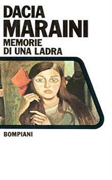 Dacia Maraini, Memorie di una ladra