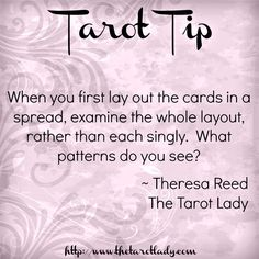 Tarot Tip 7/15/14: When you first lay out the cards in a spread, examine the whole layout, rather than each singly.  What patterns do you see?  #tarot #tarottips