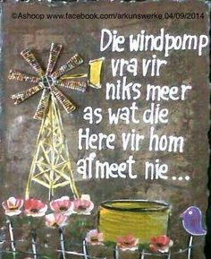 Ons kry elkeen ons deel Birthday Wishes For Men, Man Birthday, Happy Birthday Me, Birthday Quotes, Birthday Greetings, Birthday Cards, Windmill Art, Windmill Wall Decor, Sweet Quotes