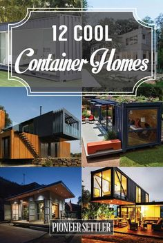 12 Cool Container Homes | How To Build A Beautiful House From The Container - Awesome DIY Ideas and Design You Must See! | pioneersettler.co...