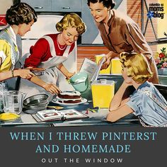 """When I Threw Pinterest and """"Homemade"""" Out the Window"""