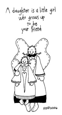 """freebie - """"A daughter is a little girl who grows up to be your friend"""""""