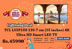 Amazon #GreatIndianFestival Sale brings Lightning Deal is offering 6% off on TCL 139.7 cm (55 inches) L55P1US 4K Ultra HD Smart LED TV just Rs.45990. Ultra HD (Resolution: 3840 x 2160), Refresh rate: 60 Hertz, Connectivity ports: 3 HDMI, 2 USB, Audio: 8 W x 2 output, Special Features: Cinema Mode, Sports Mode, Multiple language display, Dolby Digital Plus Speaker, MHL and Bluetooth…