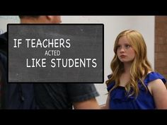 If Teachers Acted Like Students - YouTube