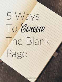 5 Ways To Conquer The Blank Page