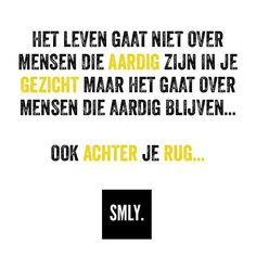⚪️⚫️#SMLY. Heart Quotes, Me Quotes, Funny Quotes, Dutch Quotes, Fake People, Speak The Truth, Feel Good, Favorite Quotes, Quotations