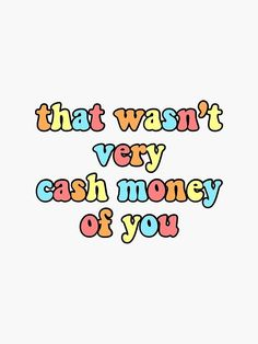 Retro Wallpaper Discover that wasnt very cash money of you Sticker by Brooke Butler Ed Wallpaper, Funny Phone Wallpaper, Words Wallpaper, Iphone Background Wallpaper, Aesthetic Iphone Wallpaper, Lock Screen Wallpaper Iphone, Aesthetic Wallpapers, Retro Wallpaper Iphone, Iphone Wallpaper Drawing
