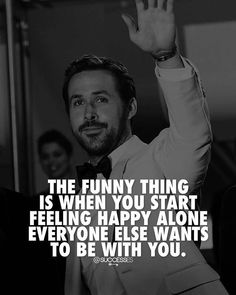 The Funny thing is when you start feeling Happy Alone everyone else wants to be with you – Motivation – Mindset The post The Funny thing is when you start feeling Happy Al… appeared first on Best Pins for Yours - Life Quotes New Quotes, Change Quotes, Family Quotes, Wisdom Quotes, Happy Quotes, True Quotes, Positive Quotes, Motivational Quotes, Funny Quotes