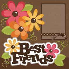 Best Friends SINGLE Page Kit PPBN Designs