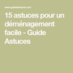 15 astuces pour un déménagement facile - Guide Astuces