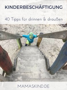 Kinderbeschäftigung - Wie beschäftige ich mein Kind drinnen & draußen? | Mehr Infos auf Mamaskind.de