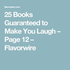 25 Books Guaranteed to Make You Laugh  – Page 12 – Flavorwire