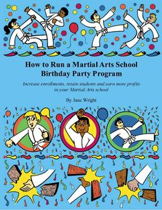 How to Run a Martial Arts School Birthday Party Program book for Martial Arts school owners and instructors.