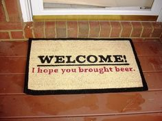 Beer welcome mat. This suits me well.