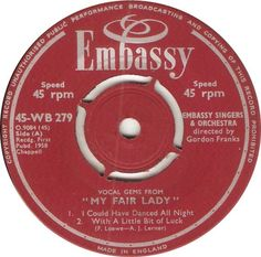 Vocal Gems from My Fair Lady - I Could Have Danced All Night / With A Little Bit Of Luck - Embassy Singers & Orchestra (WB279) Apr '58