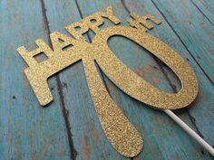 Birthday Cake Topper, Cake Topper, 70 Birthday Cake Topper, Seventy Birthday, Gold Cake To 70th Birthday Cake, 70th Birthday Parties, Birthday Cake Toppers, Gold Cake Topper, Adult Party Themes, Thing 1, Lollipop Sticks, Happy Words, Glitter Cardstock
