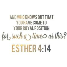 I love the Book Of Esther...for those who haven't read it...it won't take long and is key to the rest of the Bible.
