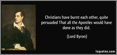 Christians have burnt each other ...
