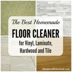 The Best Homemade Floor Cleaner For Vinyl, Tile, Laminate And Hardwood Floors