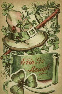 "Erin Go Bragh- ""Erin go Bragh"" is an anglicisation of the Irish phrase Éirinn go Brách, most often translated as ""Ireland Forever. Vintage Greeting Cards, Vintage Postcards, Vintage Images, Fete Saint Patrick, St Patricks Day Cards, Saint Patricks, Erin Go Braugh, Irish Roots, Irish Blessing"