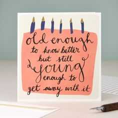Old Enough To Know Better Card                                                                                                                                                      More