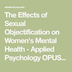 The Effects of Sexual Objectification on Women's Mental Health - Applied Psychology OPUS - NYU Steinhardt