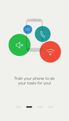 Train your phone to do various tasks for you right away!