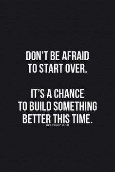 #morningthoughts #quote #Motivation Don't be afraid to start over. Its a chance to build something better this time.