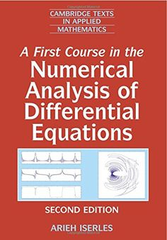 A first course in the numerical analysis of differential      equations /Arieh Iserles.-- 2nd ed.-- Cambridge : Cambridge      University Press, 2009.