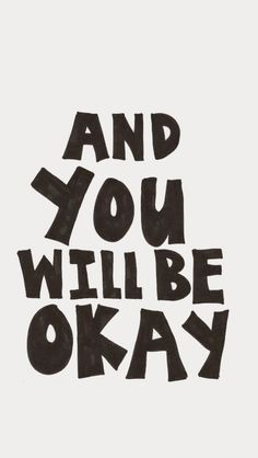 Tap image for more inspiring quotes iPhone wallpapers! You Will Be Okay - @mobile9 | #typography #wallpapers #iphone