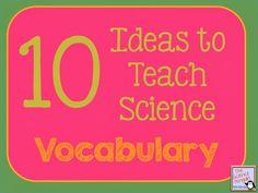 10 Ideas to Teach Science Vocabulary
