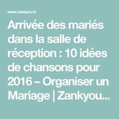 Arrivée des mariés dans la salle de réception : 10 idées de chansons pour 2016 – Organiser un Mariage | Zankyou France