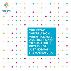 But you wouldn't trade it for the world. When life gets smelly, keep it pure, simple, and happy with the most thorough, residue-free clean around. Stock up on #bloomBaby at #target or #amazon. #BabyWipes #SensitiveSkin #Quotes