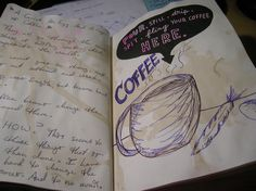 """Wreck This Journal - Coffee page - I added the story about the """"carrot, egg, and coffee bean"""". ~Leslie D. Soule"""