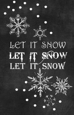 let it snow, Yes let it snow!!