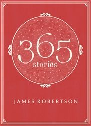 365 Stories by James Robertson
