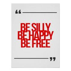 """El diseño hermoso y moderno de cita inspirada y de motivación """"sea tonto sea feliz esté libre"""". <br> Palabras verdaderas de la vida de la sabiduría de la inspiración y  motivación para cualquier ocasión. <br>Grande como uno mismo-recordatorio o como regalo a un amigo. <br> <br>  <u><b>¿Quiera citas más de motivación y más inspiradas? Visite mi almacén</u></b><br><br> Usted encontrará allí:  <br> - citas inspiradas  <br> - citas de motivación  <br> - citas famosas  <br> - citas del positivo…"""