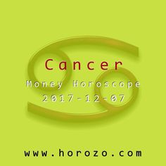 Cancer Money horoscope for 2017-12-07: You are in tune with something that others are not. Things look bleak, but you have a strong hunch there is money to be made. Trust your instinct, even if it means exploring the unknown..cancer