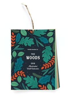 2018 Illustrated Wall Calendar: The Woods, By Paper Raven Co. Illustrated and Printed in the USA.