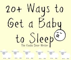 20+ tips and ideas to get a baby to sleep, including bouncing, rocking, playing music, finding a bedtime routine, and more!