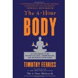 The 4-Hour Body: An Uncommon Guide to Rapid Fat-Loss, Incredible Sex, and Becoming Superhuman (Hardcover)By Timothy Ferriss