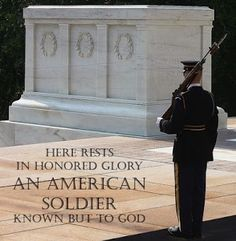 Here rests in honored glory An American Soldier known but to God.