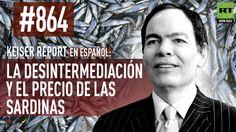Keiser Report en español: La desintermediación y el precio de las sardin...