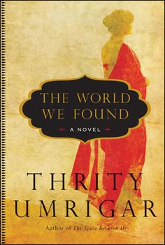The World We Found by Thrity Umrigar for January 2015.