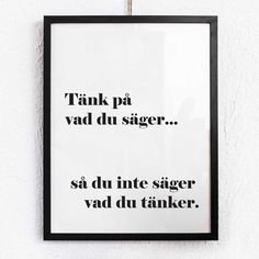 Poster - Tänk på vad du säger.... Words Quotes, Life Quotes, Sayings, Nice Picture Quotes, Best Quotes, Funny Quotes, Proverbs Quotes, Romantic Quotes, Funny Signs