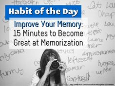 Improve your memory. Habit of the day. | Learning slideshare | Memorization | Learning quicker