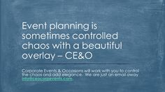 "#MotivationalMonday  ""Event planning is sometimes controlled chaos with a beautiful overlay."" – CE&O   Corporate Events & Occasions will work with you to control the chaos and add elegance.  We are just an email away info@ceocorpevents.com.  Check out everything we can do by visiting www.ceocorpevents.com.    #EventProfs #MeetingProfs #EventQuotes #Events"
